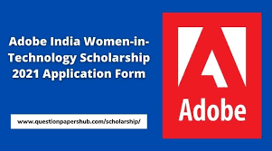 ADOBE INDIA WOMEN IN TECHNOLOGY SCHOLARSHIP 2020/2021 APPLY NOW